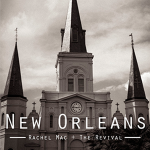 Promotional Poster for Rachel Mac + The Revival 'New Orleans' Music Video